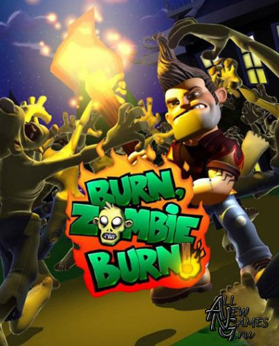 Burn Zombie Burn  (PC/ 2010/ENG)