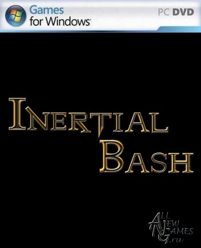 Inertial Bash (2012/Eng)