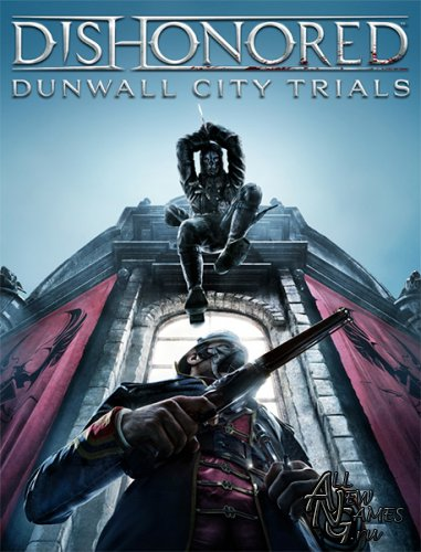 Dishonored: Dunwall City Trials (2012/MULTI7/RUS/Add-on)