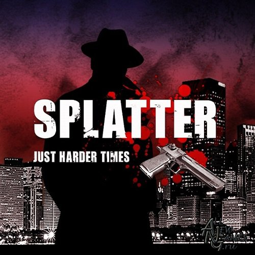 Splatter: Just Harder Times (2013/ENG/GER)