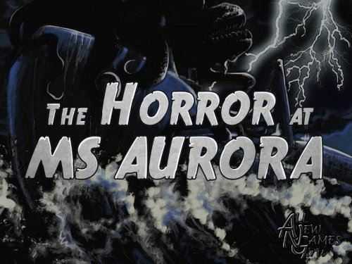 The Horror at MS Aurora (2013/ENG)