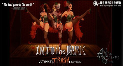 Into the Dark: Ultimate Trash Edition (2014/ENG)