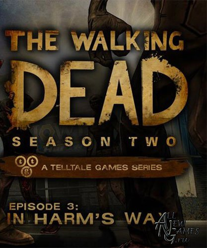 The Walking Dead: Season Two Episode 3 - IN HARM'S WAY (2014/ENG)